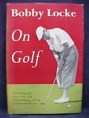 Bobby Locke on Golf